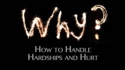 How to Handle Hardships and Hurt