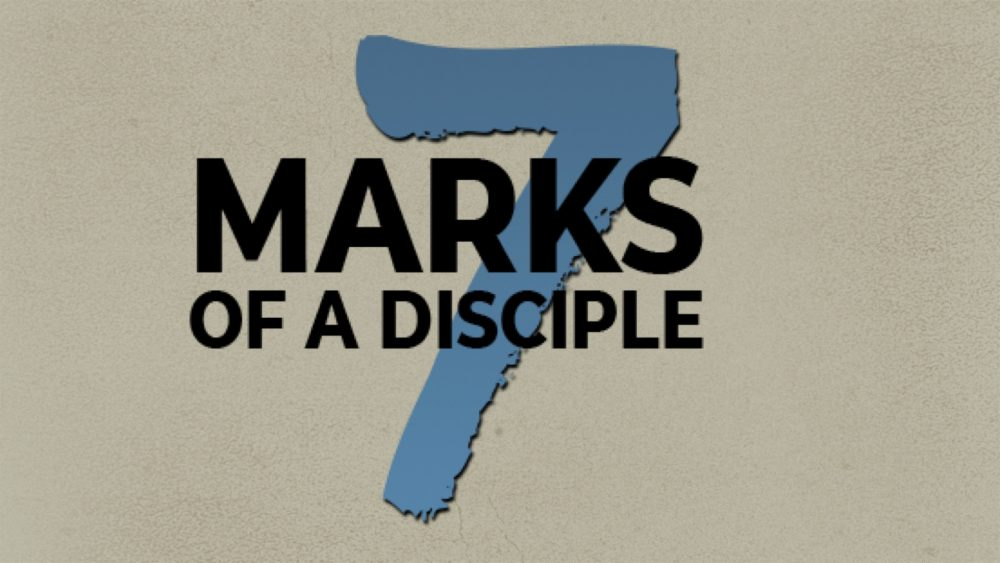 7 Marks of a Disciple